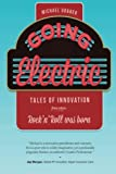 Going Electric: Tales of Innovation from where Rock 'n' Roll was Born