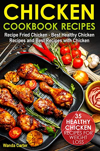 Chicken Cookbook Recipes 35 Healthy Chicken Recipes For Weight Loss