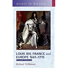 Louis XIV, France and Europe 1661-1715