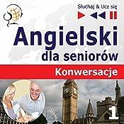 Angielski dla seniorów - Konwersacje 1: Codzienne sytuacje (Sluchaj & Ucz sie) | Dorota Guzik