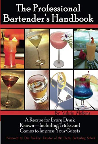 The Professional Bartender's Handbook: A Recipe for Every Drink Known - Including Tricks and Games to Impress Your Guests (Best Gin Mixed Drink Recipes)