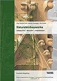 Natursteinbauwerke: Untersuchen - Bewerten - Instandsetzen.