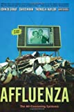 img - for Affluenza: The All-Consuming Epidemic book / textbook / text book