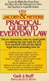 img - for The Jacoby and Meyers Practical Guide to Everyday Law book / textbook / text book