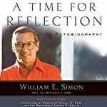 A Time for Reflection: An Autobiography | William E. Simon,Gerald R. Ford,George P. Shultz,John M. Caher