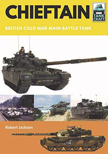 Chieftain: British Cold War Main Battle Tank (TankCraft)