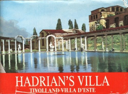Hadrian's Villa Past and Present: Guide with Reconstructions (Tivoli and Villa D'Este)