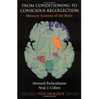 From Conditioning to Conscious Recollection: Memory Systems of the Brain (Oxford Psychology Series Book 35)
