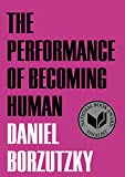 The Performance of Becoming Human Book Cover