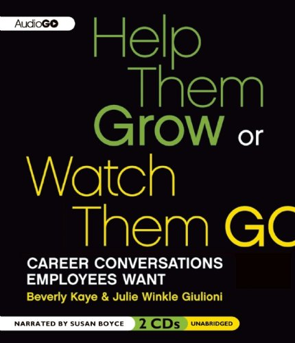Help Them Grow or Watch Them Go: Career Conversations Employees Want by AudioGO
