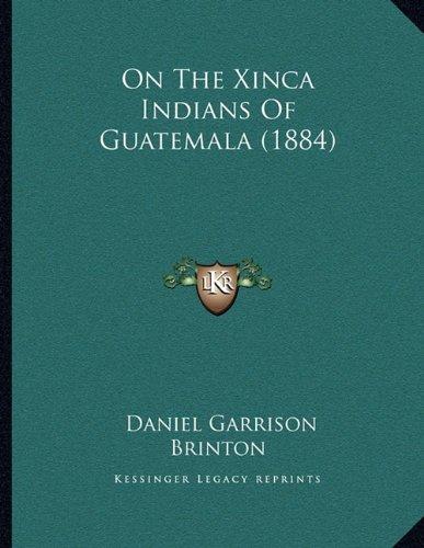 On The Xinca Indians Of Guatemala (1884) PDF