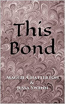 This Bond by [Chatterton, Maggie, Swann, Jessa]