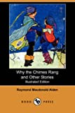 : Why the Chimes Rang and Other Stories (Illustrated Edition) (Dodo Press)