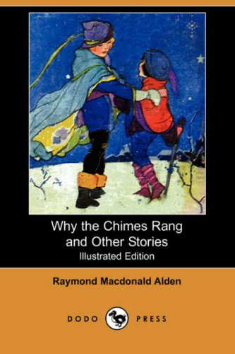 Why the Chimes Rang and Other Stories (Illustrated Edition) (Dodo Press)