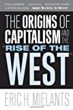 The Origins of Capitalism and the Rise of the West, Eric H. Mielants and Eric Mielants, 1592135765