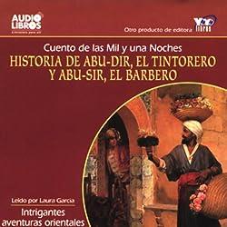 Historia de Abu-dir, El Tintorerro y Abu-sir, y El Barbero [Arabian Nights Tales] (Texto Completo)