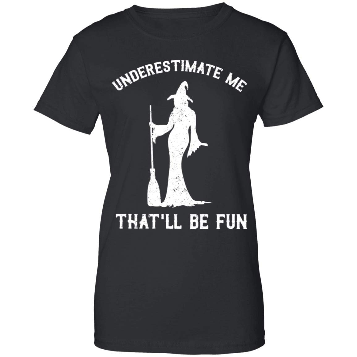 MonMonTee Underestimate Me That/'ll Be Fun T-Shirt