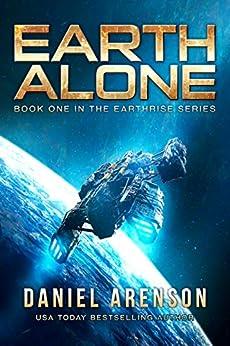 Earth Alone (Earthrise Book 1) by [Arenson, Daniel]
