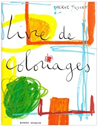 Livre de coloriages par Hervé Tullet