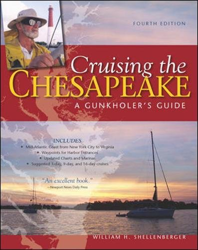 Sailing Chesapeake Bay - Cruising the Chesapeake: A Gunkholers Guide, 4th Edition