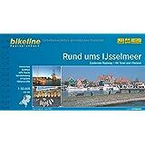 Rund ums Ijsselmeer: Zuiderzee-Radweg. Mit Texel und Vlieland, 405 km (Bikeline Radtourenbücher)