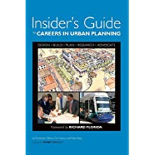 Insider's Guide to Careers in Urban Planning: A Behind-the Scenes Assessment of Jobs in the Field