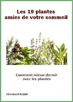 les 19 plantes amies de votre sommeil french edition ebook christian falque. Black Bedroom Furniture Sets. Home Design Ideas