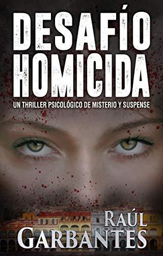 Desafío Homicida: Un thriller psicológico de misterio y suspense por Raúl Garbantes