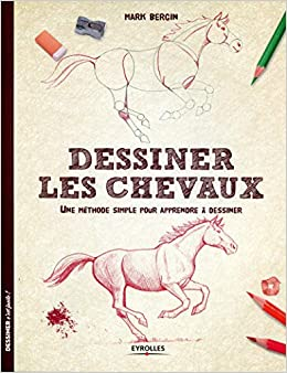 Book's Cover of Dessiner les chevaux : Une méthode simple pour apprendre à dessiner (Français) Broché – 27 mai 2014