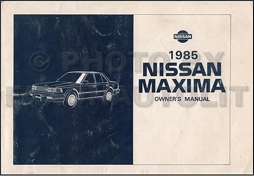 1985 nissan maxima owner s manual original nissan amazon com books rh amazon com 1989 Nissan Maxima 1985 Nissan Maxima Fuel Pump