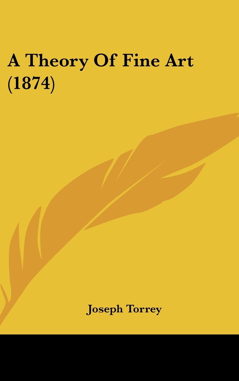 A Theory Of Fine Art (1874) pdf epub