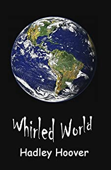 Whirled World by [Hoover, Hadley]
