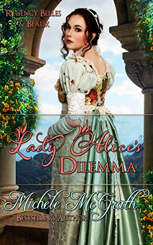 Lady Alice's Dilemma (Regency Belles and Beaux Book 1)