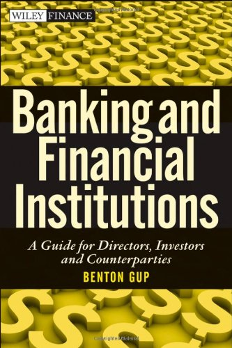 Banking And Financial Institutions  A Guide For Directors  Investors  And Borrowers