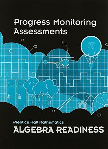 MIDDLE GRADES MATH 2010 PROGRESS MONITORING ASSESSMENTS ALGEBRA         READINESS
