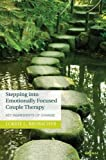 Stepping into Emotionally Focused Couple Therapy: Key Ingredients of Change