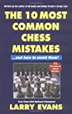 10 Most Common Chess Mistakes, Larry Evans, 1580420095