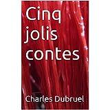 Cinq jolis contes (French Edition)