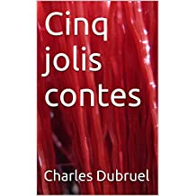 Cinq jolis contes (French Edition)