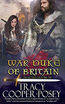 War Duke of Britain (Once And Future Hearts Book 4) by [Cooper-Posey, Tracy]