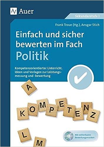 Einfach und sicher bewerten im Fach Politik: Kompetenzorientierter ...