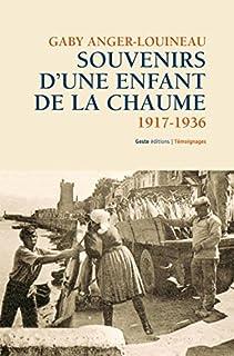 Souvenirs d'une enfant de la Chaume, 1917-1936 : des petites patates plein mes poches