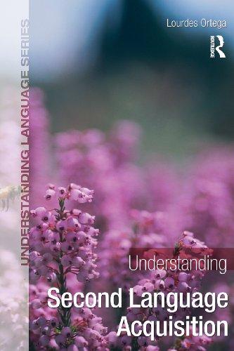 Understanding Second Language Acquisition (Understanding Language)