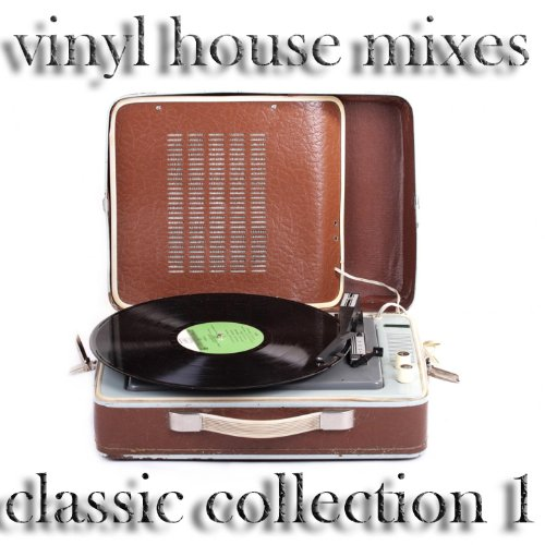 Vinyl house mixes the classic collection 1 dj house and for House classics vinyl