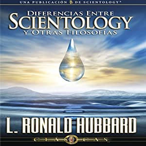 Diferencias Entre Scientology y Otras Filosofías [Differences Between Scientology and Other Philosophies] Audiobook