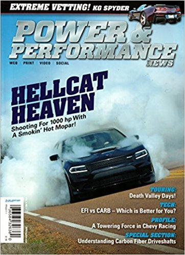 Power & Performance News 2017 Magazine BRAND NEW UNREAD IN ORIGINAL UNOPENED WRAPPER EFI Vs. CARB - WHICH IS BETTER FOR YOU? Profile: A Towering Force in Chevy Racing