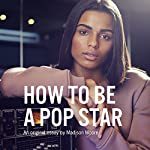 How to Be a Pop Star | Madison Moore
