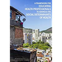 A Framework for Educating Health Professionals to Address the Social Determinants...