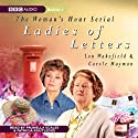 Ladies of Letters Audiobook by Lou Wakefield, Carole Hayman Narrated by Prunella Scales, Patricia Routledge