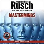 Masterminds: Anniversary Day Saga, Book 8 (Retrieval Artist Universe)   Kristine Kathryn Rusch